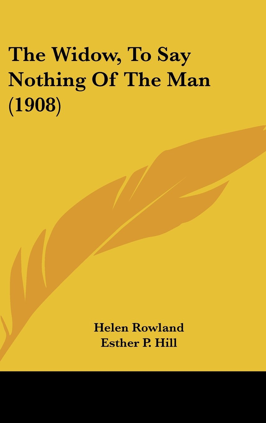 Download The Widow, To Say Nothing Of The Man (1908) PDF