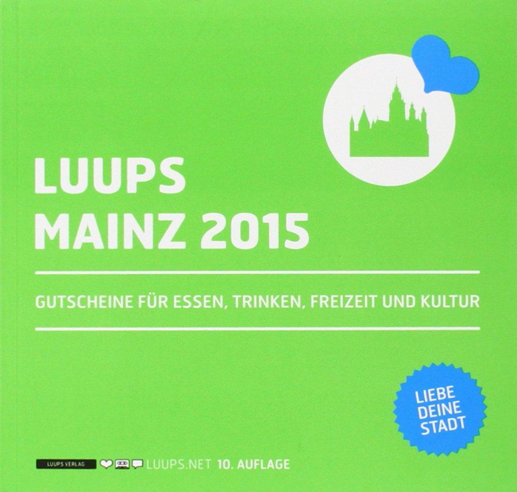 LUUPS 2015 Mainz: Gutscheine für Essen, Trinken, Freizeit und Kultur