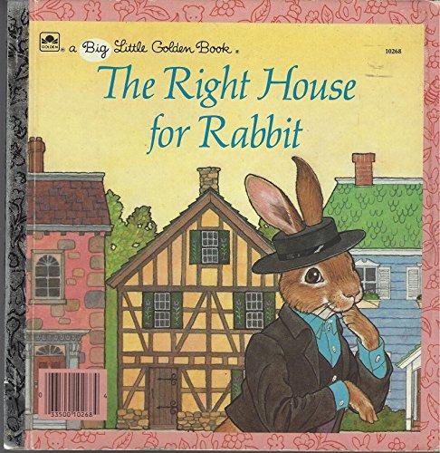 The Right House for Rabbit (Big Little Golden Books)
