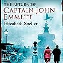 The Return of Captain John Emmett Audiobook by Elizabeth Speller Narrated by Daniel Philpott
