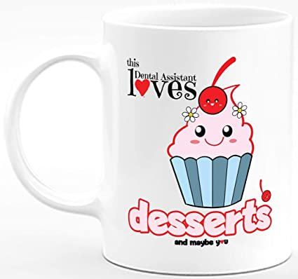 Amazon Com Funny Cute Gifts This Dental Assistant Loves Desserts 11