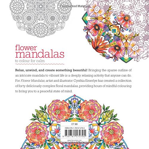 Flower Mandalas To Colour For Calm 40 Beautiful With Tips Techniques Colouring Relaxation Cynthia Emerlye 9781781572795 Amazon