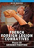 FRENCH FOREIGN LEGION  COMBATIVES Phase 3, Ground Fighting [Blu-ray]