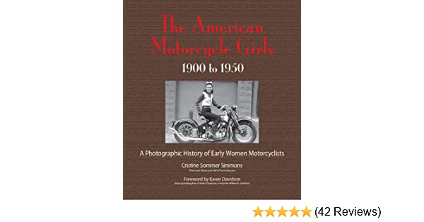 The American Motorcycle Girls: A Photographic History Of