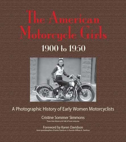 The American Motorcycle Girls: A Photographic History Of Early Women Motorcyclists