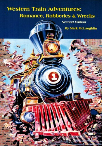 Western Train Adventures: Romance, Robberies & ()