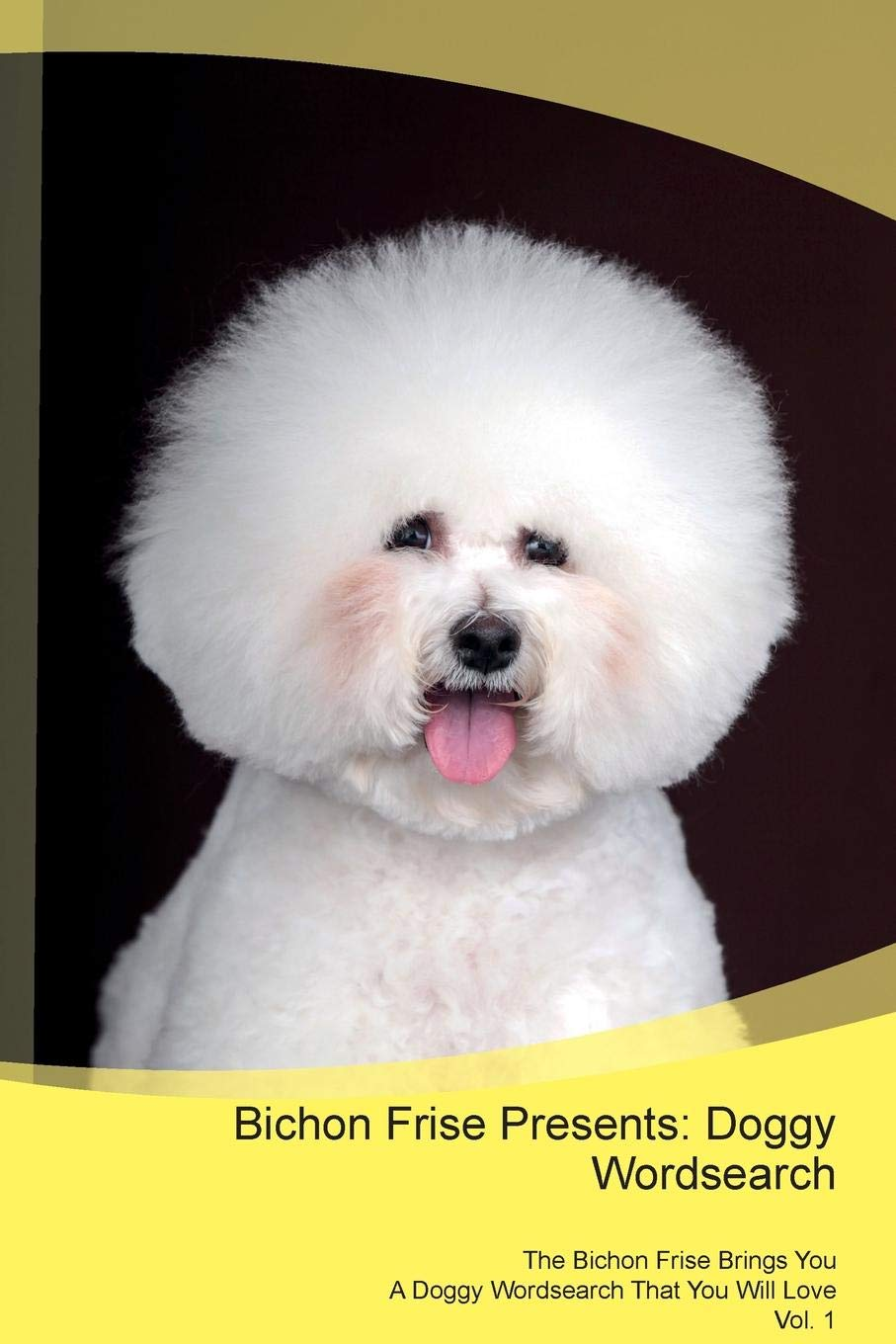 Bichon-Frise-Presents-Doggy-Wordsearch-The-Bichon-Frise-Brings-You-A-Doggy-Wordsearch-That-You-Will-Love-Vol-1