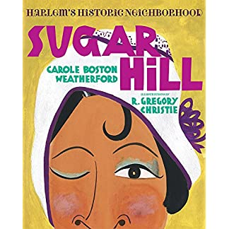 Sugar Hill: Harlem's Historic Neighborhood