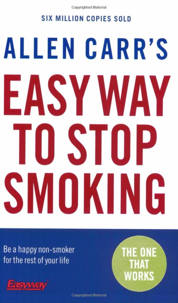 Allen Carr's Easy Way to Stop Smoking: Be a Happy Non-sm...