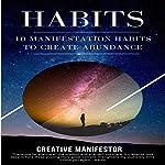 Habits: 10 Manifestation Habits to Create Abundance | Creative Manifestor
