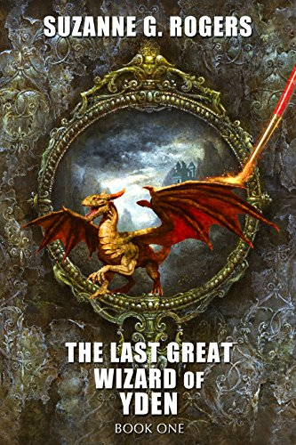 The Last Great Wizard of Yden (Yden Series Book 1)