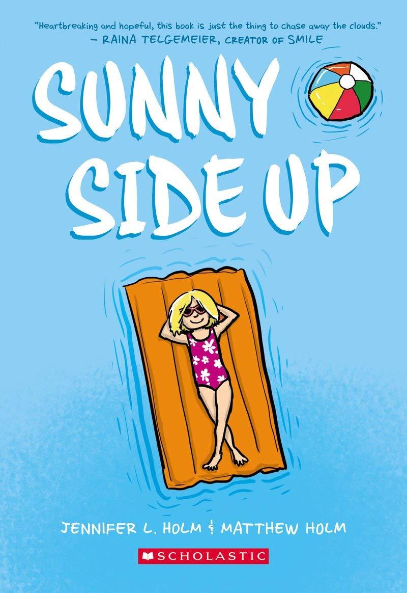 Sunny Side Up (Sunny, Book 1): Holm, Jennifer L., Holm, Matthew:  9780545741668: Amazon.com: Books