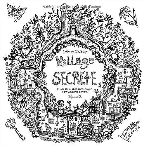 a6deb9f7ecb8c0 Village Secrète - Livre de Coloriage  Un livre détente et antistress avec  plus de 50