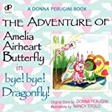 The Adventures of Amelia Airheart Butterfly, Donna Perugini, 0881445371