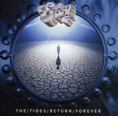 Eloy - The Tides Return Forever By Eloy - Zortam Music