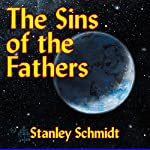 The Sins of the Fathers: Kyyra, Book 1 | Stanley Schmidt