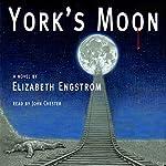 York's Moon | Elizabeth Engstrom