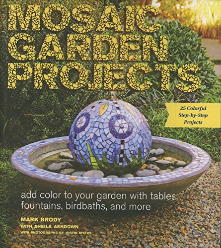 (Mosaic Garden Projects: Add Color to Your Garden with Tables, Fountains, Bird Baths, and More )