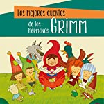 Los mejores cuentos de los hermanos Grimm [The Best Stories of the Brothers Grimm] | Various authors