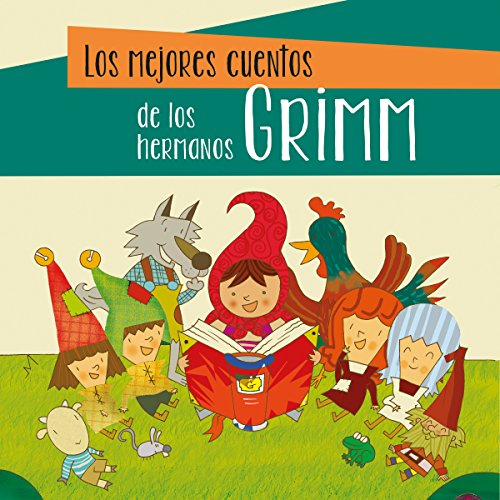 Los mejores cuentos de los hermanos Grimm [The Best Stories of the Brothers Grimm]