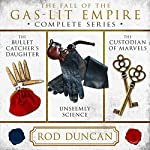 The Fall of the Gas-Lit Empire: The Complete Series | Rod Duncan