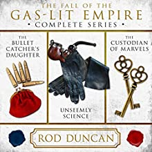The Fall of the Gas-Lit Empire: The Complete Series Audiobook by Rod Duncan Narrated by Gemma Whelan