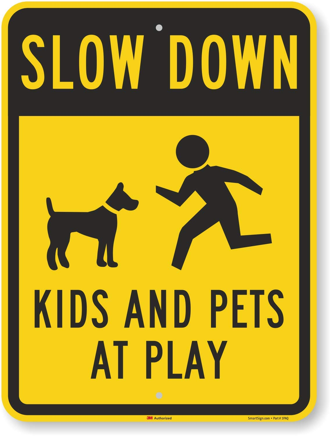 ''Slow Down - Kids And Pets At Play'' Sign By SmartSign   18'' x 24'' 3M High Intensity Grade Reflective Aluminum