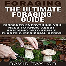 Foraging: The Ultimate Foraging Guide