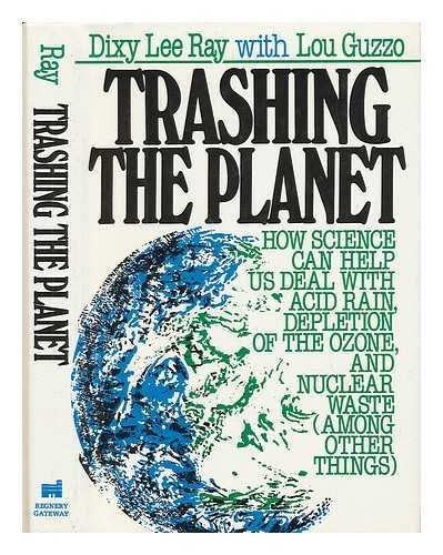 Download Trashing the Planet: How Science Can Help Us Deal With Acid Rain, Depletion of the Ozone, and Nuclear Waste (Among Other Things) pdf