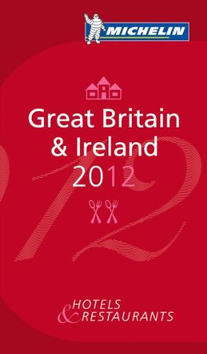 Michelin Red Guide Great Britain & Ireland 2012 (Michelin Guide/Michelin)