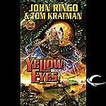 Yellow Eyes: Legacy of the Aldenata | John Ringo,Tom Kratman