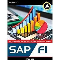 SAP FI: Türkiye'nin İlk ve Tek Türkçe SAP FI Modülü Kitabı