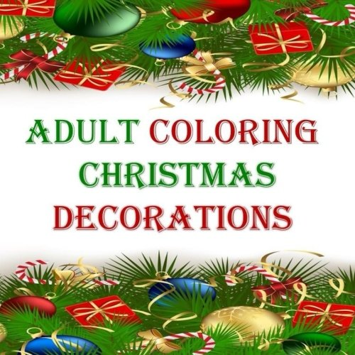 Adulto Coloring decoraciones de Navidad: orniments, estrellas, snowglobes, Garland, Xmas, árboles de Navidad, la...