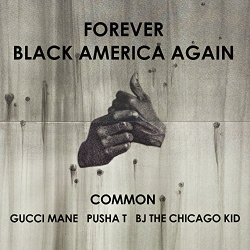 Forever Black America Again [feat. Gucci Mane & Pusha T & BJ The Chicago Kid] - Gucci America