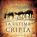 La Última Cripta [The Last Crypt] Audiobook by Fernando Gamboa Narrated by Pep Ribas