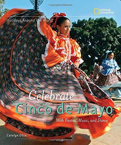 Holidays Around the World: Celebrate Cinco de Mayo: with Fiestas, Music, and Dance