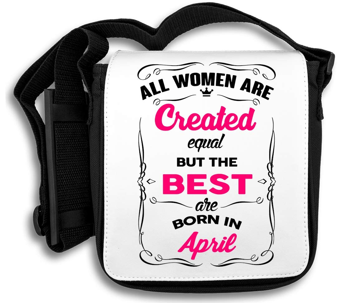 All Women are Created Equal But The Best are Born in April Sac d'épaule