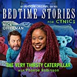 Ep. 11: The Very Thirsty Caterpillar with Phoebe Robinson | Nick Offerman,Phoebe Robinson,Guy Branum