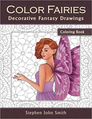 Color Fairies A Decorative Fantasy Coloring Book For Adults