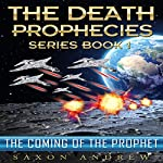 The Coming of the Prophet: The Death Prophecies, Book 1 | Saxon Andrew