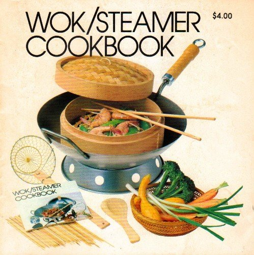 Wok/Steamer Cookbook ()