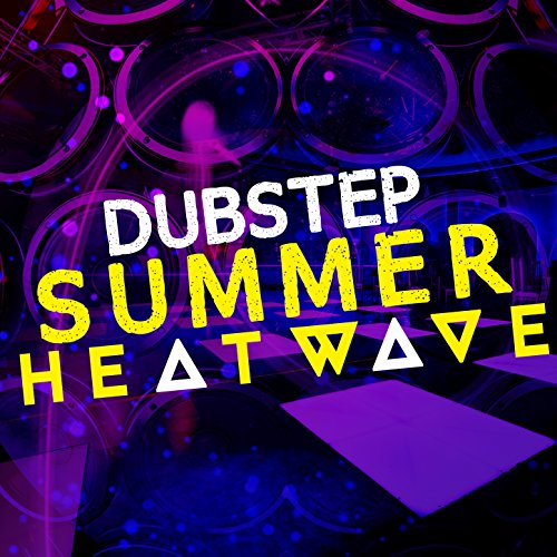 Dubstep Summer Heatwave