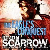The Eagle's Conquest: Eagles of the Empire, Book 2   Simon Scarrow