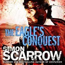 The Eagle's Conquest: Eagles of the Empire, Book 2 Audiobook by Simon Scarrow Narrated by David Thorpe