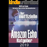 Amazon Echo 2019 – der inoffizielle Ratgeber: Die besten Tipps zu ihrem Sprachassistenten. Alexa, Echo, Echo Dot, Skills und Smart Home