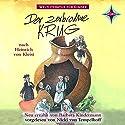 Der zerbrochne Krug: Weltliteratur für Kinder Hörbuch von Barbara Kindermann, Heinrich von Kleist Gesprochen von: Nicki von Tempelhoff