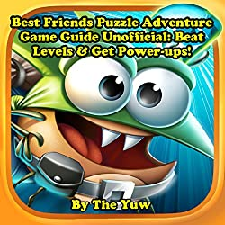 Best Fiends Puzzle Adventure Game Guide Unofficial: Beat Levels & Get Power-ups!