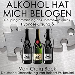 Alkohol Hat Mich Belogen [Alcohol Has Lied to Me (Session 3)]