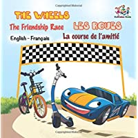 The Wheels: The Friendship Race  Les Roues: La course de l'amitié: french kids books, french baby books, livres pour enfants (English French Bilingual Collecion)