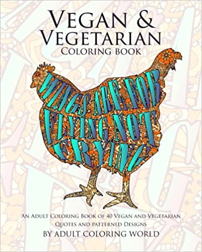 Vegan Coloring Book: 40 Vegan and Vegetarian Quotes and Patterned Designs